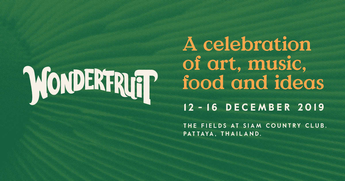 Wonderfruit 12-16 Dec 2019 | The Fields at Siam Country Club
